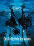 Das Gedächtnis des Meeres (Gesamtausgabe)