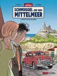 Abenteuer von Jacques Gibrat 5: Schmuggel auf dem Mittelmeer (Vorzugsausgabe)