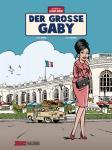 Die Abenteuer von Jacques Gibrat 7: Der große Gaby (Vorzugsausgabe)