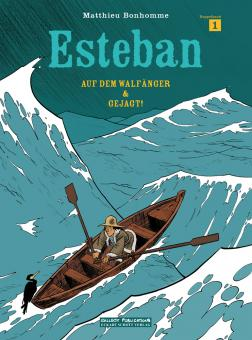 Esteban 1: Auf dem Walfänger & Gejagt (Doppelband)