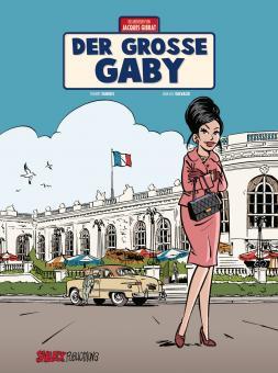 Abenteuer von Jacques Gibrat 7: Der große Gaby (Vorzugsausgabe)