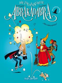 Zauberschule Abrakadabra – Die besten Geschichten: Alles Hokuspokus